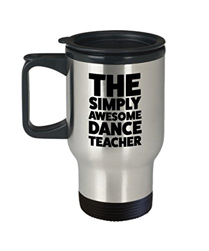 Dance Teacher Travel Mug - Fathers Day and Mothers Day Gifts for Dance Teachers Birthday Funny Appreciation Retirement Thank You Graduation Coworker by DesiDD (Image #2)