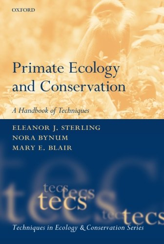 PRIMATE ECOLOGY AND CONSERVATION (TECS) (Techniques in Ecology & Conservation)