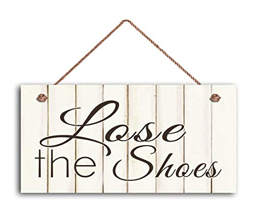 Nellie Beck Lose The Shoes Sign, Shabby Chic Sign,Remove Shoes Sign, Door Sign, Sign for Guests Wooden Sign. Retro Hanging Wood Sign - 5 x 10 Inches ()