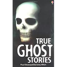 True Ghost Stories (Usborne True Stories) by Paul Dowswell (2002-09-27)