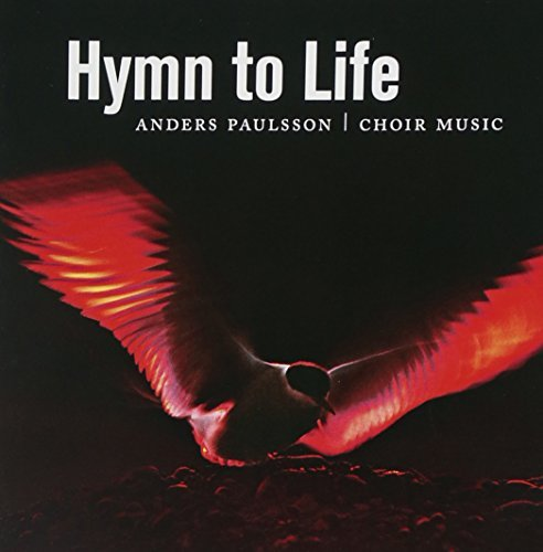 Price comparison product image Anders Paulsson: Hymn to Life - Choir Music[Swedish Import] by Stockholm St Jacob's Chamber Choir (2004-10-07)