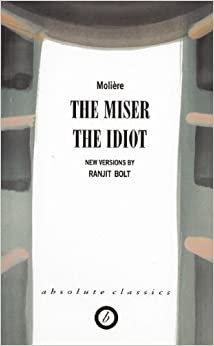 Book The Miser/The Idiot (Absolute Classics) by Moli??re (2002-04-01)
