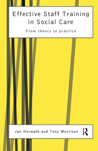 Effective Staff Training in Social Care: From Theory to Practice
