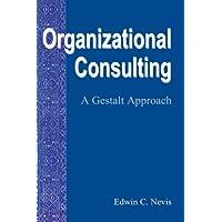 Organizational Consulting: A Gestalt Approach