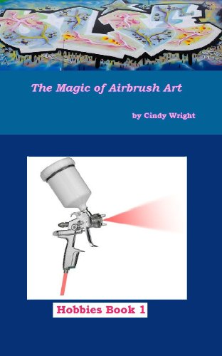 Pdf eBooks The Magic of Airbrush Art (Hobbies Book 1)
