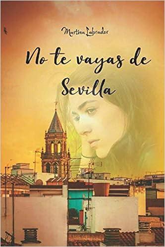 No te vayas de Sevilla: Amazon.es: Labrador, Martina: Libros