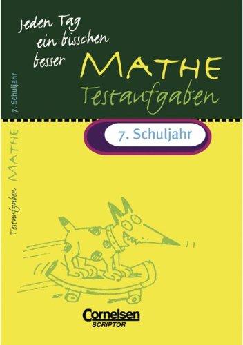 Jeden Tag ein bisschen besser - Mathematik: 7. Schuljahr - Testaufgaben mit eingeheftetem Lösungsteil (16 S.)
