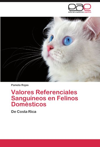 Descargar Libro Valores Referenciales Sanguineos En Felinos Domesticos Pamela Rojas