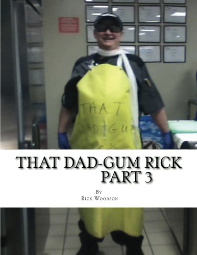 That Dad-Gum Rick Part 3 (This Is Rick) (Volume 3)