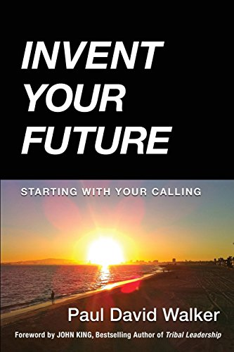 Invent Your Future: Starting With Your Calling
