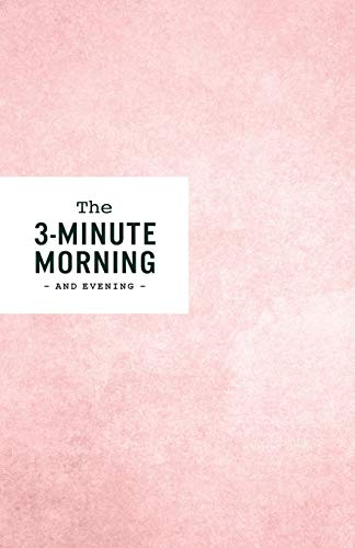 3-Minute Morning Journal: Intentions & Reflections for a Powerful Life (The Five Minute Journal By Intelligent Change)