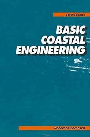 Basic Coastal Engineering Robert Sorensen Ebook Amazon Com border=