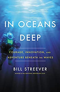 Book Cover: In Oceans Deep: Courage, Innovation, and Adventure Beneath the Waves