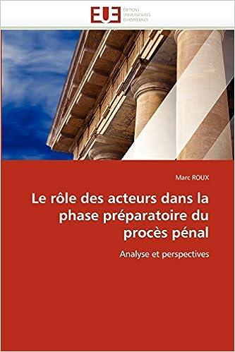 Lire un Le rôle des acteurs dans la phase préparatoire du procès pénal: Analyse et perspectives pdf
