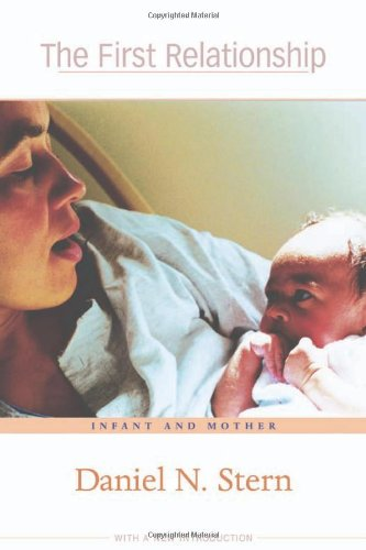 The First Relationship: Infant and Mother, With a New Introduction pdf epub