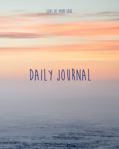 Daily Journal: Seat of Your Soul Daily Journal - 365 Days + 1 Bonus Day for Leap Years | Extra Large Pages to Write Your Goals, Dreams & Thoughts | Perfect Gratitude & Personal Development Tool