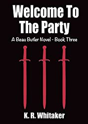 Welcome To The Party - A Beau Butler Novel - Book Three