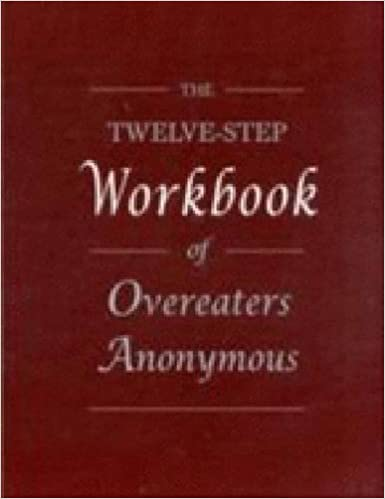 The Twelve Step Workbook Of Overeaters Anonymous Overeaters