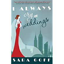 Sara Goff, author of I Always Cry at Weddings | Q&A