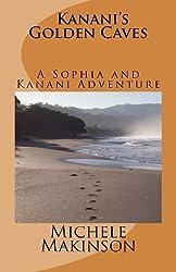 Sophia Anderson Mystery     Kanani's Golden Caves (Volume 1)