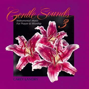 Gentle Sounds 3 - Instrumental Music For Prayer & Worship by 1