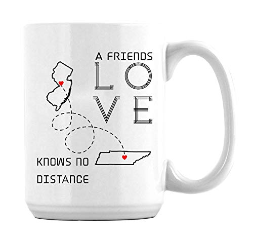 Distance Mug New Jersey Tennessee A Friends Love Knows No Distance Gift for Best Friend Gift State To State Long Distance Coffee Mug for Best Friends Funny State Coffee Mugs 15oz