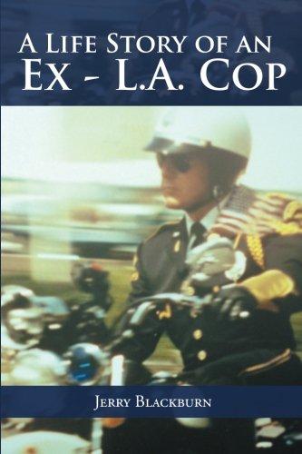 A Life Story of an Ex - L.A. Cop