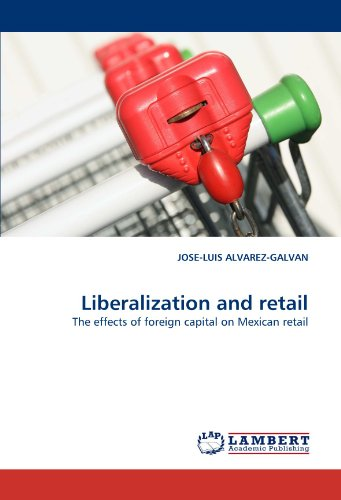 Liberalization and retail: The effects of foreign capital on Mexican retail