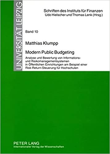 Book Modern Public Budgeting: Analyse und Bewertung von Informations- und Risikomanagementsystemen in Öffentlichen Einrichtungen am Beispiel einer ... Universität Leipzig) (German Edition)