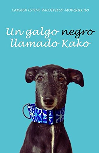 Un galgo negro llamado Kako (Spanish Edition)