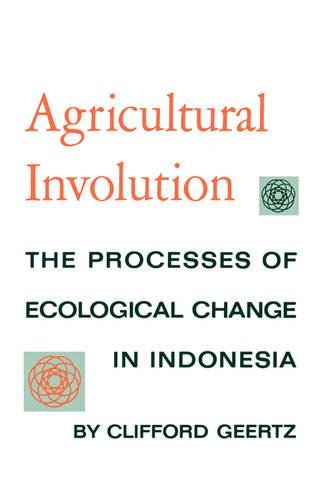 E.b.o.o.k Agricultural Involution: The Processes of Ecological Change in Indonesia<br />PPT