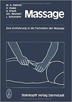 Massage: Eine Einf Hrung in Die Techniken Der Massage (German Edition)
