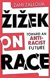 "Zahi Zalloua, ""Žižek on Race: Towards an Anti-Racist Future"" (Bloomsbury, 2020)"
