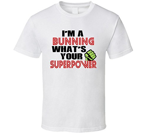 im-a-bunning-whats-your-superpower-funny-last-name-t-shirt-l-white