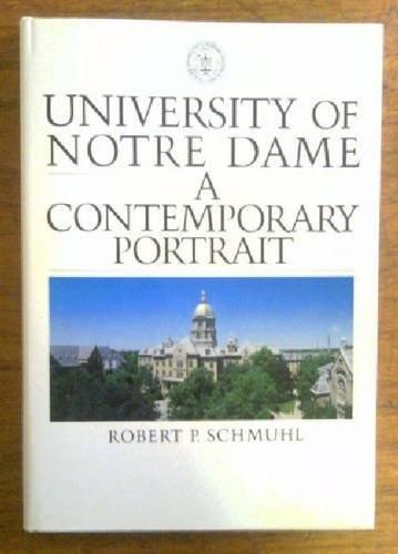 The University of Notre Dame: A Contemporary Portrait