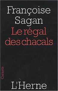 Le régal des chacals par Françoise Sagan