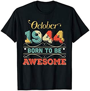 Awesome Since OCTOBER 1944 75th Birthday 75 Yrs Old T-shirt | Size S - 5XL
