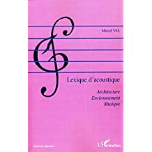 Lexique d'acoustique - architecture, environnement, musique (French Edition)