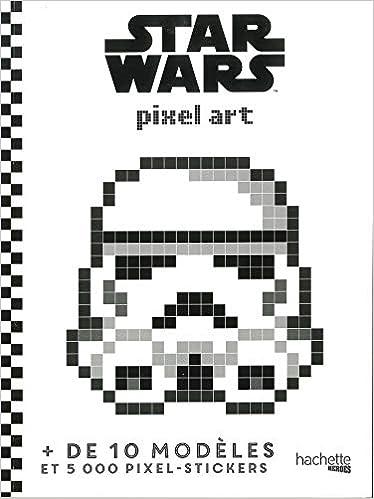 Star Wars Pixel Art 9782017058083 Amazoncom Books