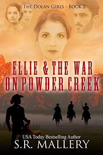 Ellie & The War On Powder Creek by S. R. Mallery