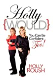 Hollywould: You Can Be Confident Too!