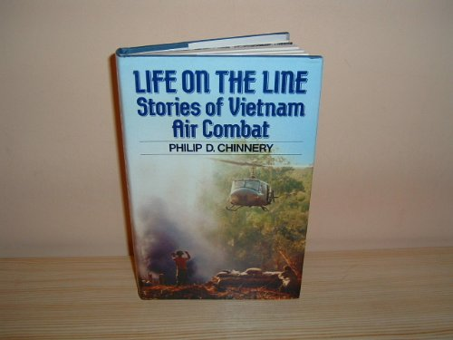 LIFE ON THE LINE: STORIES OF VIETNAM AIR COMBAT. by Blandford Press