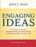 Engaging Ideas: The Professor's Guide to Integrating Writing, Critical Thinking, and Active Learning in the Classroom, 2nd Edition