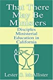 That There May Be Ministers, Lester G. McAllister, 059522203X
