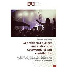 La problématique des associations du Kourwéogo et leur contribution: Les ONG locales de la province du Kourwéogo (Burkina Faso) porteuses d'économie sociale, solidaire et associative