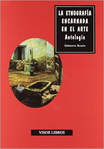 Libros gratis en línea para descargar y leer. La Etnografía Encarnada En El Arte (Discurso artístico) PDF MOBI 8498950856
