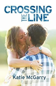 Crossing the Line (Pushing the Limits) by [McGarry, Katie]
