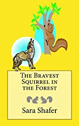 The Bravest Squirrel in the Forest (Volume 2)