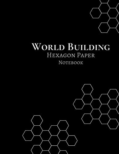 World Building Hexagon Notepaper: Black: Create Maps, Adventures, Characters and Spells Role Playing Game RPG; DnD 8.5 x 11 inch Hex Graph Paper Notebook - A must for Game Masters!