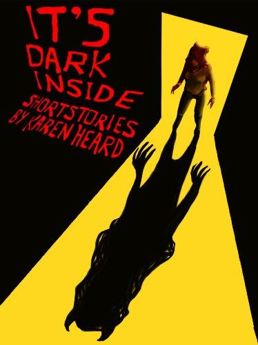 It's Dark Inside: short stories